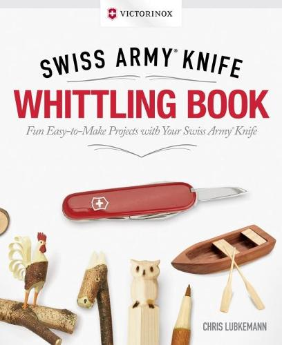 Victorinox Swiss Army Knife Whittling Gift Edition (Paperback)