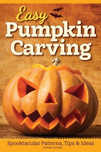 Easy Pumpkin Carving: Spooktacular Patterns, Tips & Ideas (Paperback)