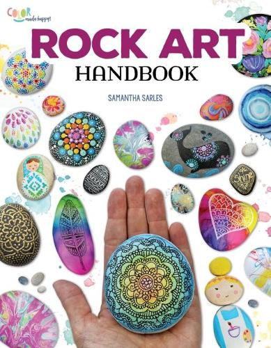 Rock Art Handbook: Techniques and Projects for Painting, Coloring, and Transforming Stones (Paperback)