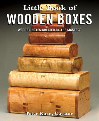 Little Book of Wooden Boxes: Wooden Boxes Created by the Masters (Hardback)