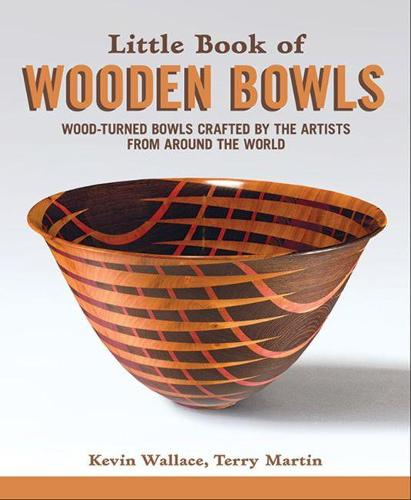Little Book of Wooden Bowls: Wood-Turned Bowls Crafted by Master Artists from Around the World (Hardback)