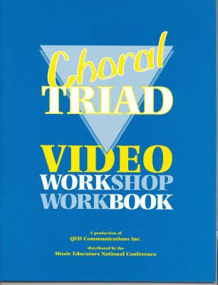 Choral Triad Video Workshop Workbook: Workbook (Paperback)