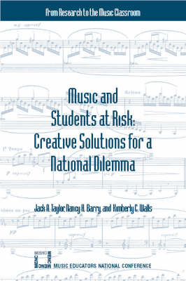 Music and Students at Risk: Creative Solutions for a National Dilemma (Paperback)