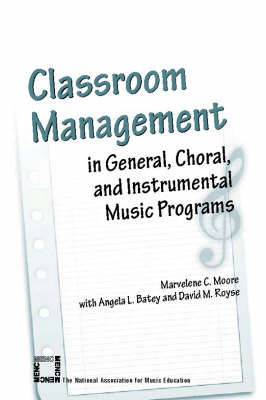 Classroom Management in General, Choral, and Instrumental Music Programs (Paperback)