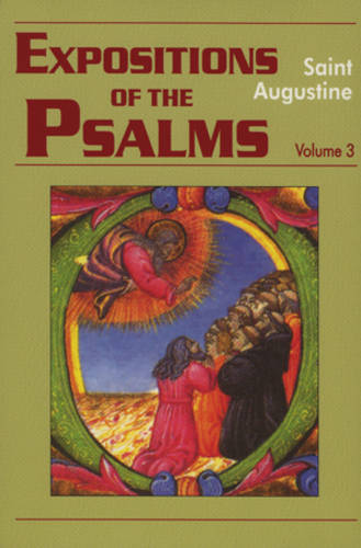 Expositions of the Psalms: 51-72 Volume 3, Part 17 - The Works of Saint Augustine, a Translation for the 21st Century: Part 3 - Sermons (Homilies) (Paperback)