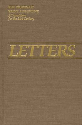 Letters 1-99 - The Works of Saint Augustine, a Translation for the 21st Century: Part 2 - Letters v. 1 (Hardback)