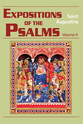 Expositions of the Psalms 73-98: Volume 4, Part 18 - The Works of Saint Augustine, a Translation for the 21st Century: Part 3 - Sermons (Homilies) (Paperback)