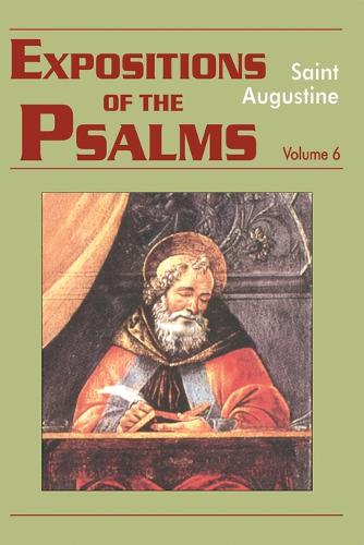 Expositions of the Psalms: 121-150 Volume 6 - The Works of Saint Augustine, a Translation for the 21st Century: Part 3 - Sermons (Homilies) (Paperback)
