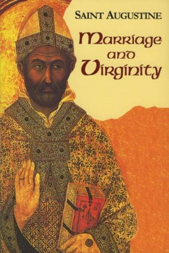 Marriage and Virginity - The Works of Saint Augustine, a Translation for the 21st Century: Part 1 - Books v. 9 (Paperback)