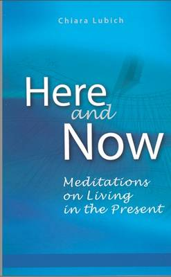 Here and Now: Meditations on Living in the Present (Paperback)