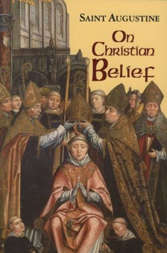 On Christian Belief - The Works of Saint Augustine, a Translation for the 21st Century: Part 1 - Books v. 8 (Paperback)