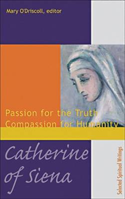 Catherine of Siena: Passion for the Truth, Compassion for Humanity (Paperback)