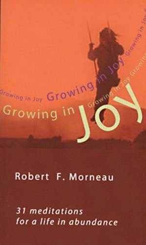 Growing in Joy: 31 Meditations for a Life in Abundance (Paperback)