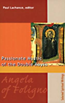 Angela of Foligno: Passionate Mystic of the Double Abyss (Paperback)