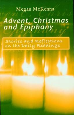 Advent, Christmas and Epiphany: Stories and Reflections on the Daily Readings (Paperback)