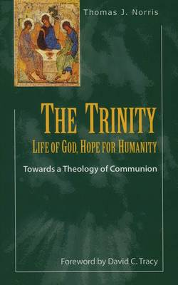 The Trinity: Life of God, Hope for Humanity (Paperback)