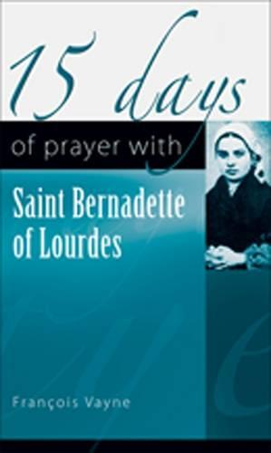 15 Days of Prayer with Saint Bernadette of Lourdes (Paperback)