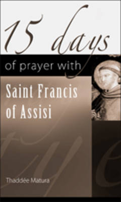15 Days of Prayer with Saint Francis of Assisi (Paperback)