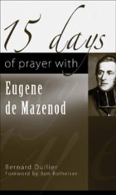 15 Days of Prayer with Saint Eugene De Mazenod (Paperback)