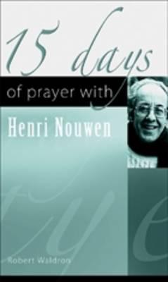 15 Days of Prayer with Henri Nouwen (Paperback)