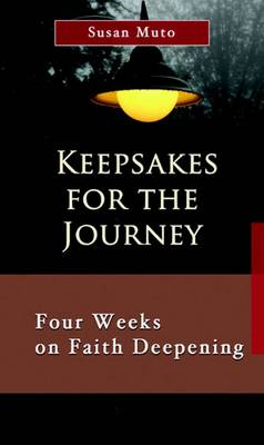 Keepsakes for the Journey: Four Weeks on Faith Deepening (Paperback)