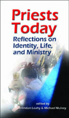 Priests Today: Reflections on Identity, Life, and Ministry (Paperback)