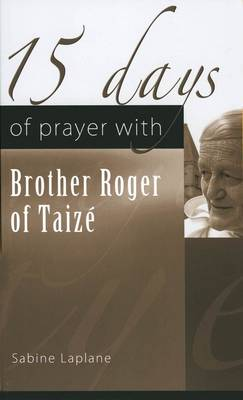 15 Days of Prayer with Brother Roger of Taize (Paperback)