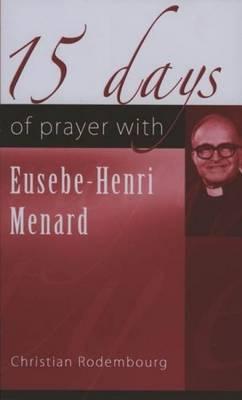 15 Days of Prayer with Eusebe-Henri Menard (Paperback)