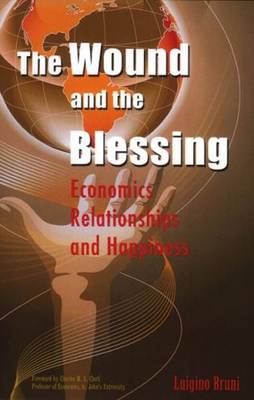 The Wound and the Blessing: Economics Relationships and Happiness (Paperback)
