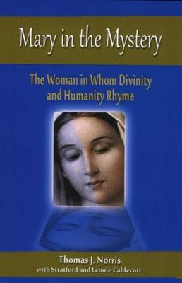 Mary in the Mystery: The Woman in Whom Divinity and Humanity Rhyme (Paperback)