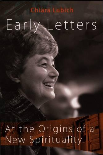 Early Letters: At the Origins of a New Spirituality (Paperback)