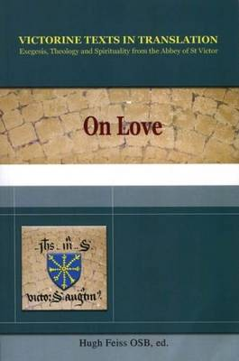 On Love: A Selection of Works of Hugh, Adam, Achard, Richard, & Godfrey of St. Victor (Paperback)