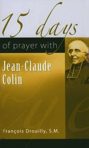 15 Days of Prayer with Jean-Claude Colin (Paperback)