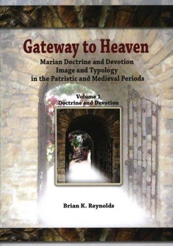 Gateway: Doctrine and Devotion Vol. 1: Marian Doctrine and Devotion Image and Typology in the Patristic and Medieval Periods (Paperback)