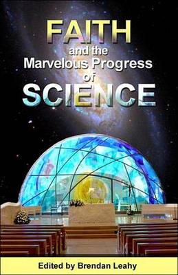 Faith and the Marvelous Progress of Science (Paperback)