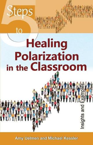 5 Steps to Healing Polarization in the Classroom - 5 Steps to (Paperback)
