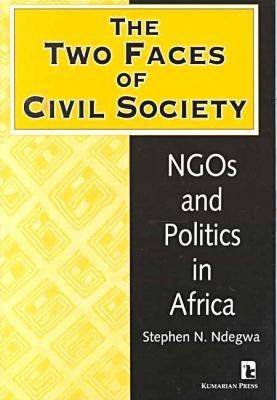 The Two Faces of Civil Society: NGOs and Politics in Africa (Paperback)