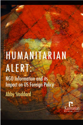 Humanitarian Alert: NGO Information and Its Impact on US Foreign Policy (Hardback)