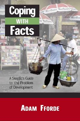 Coping with Facts: A Skeptic's Guide to Development (Paperback)