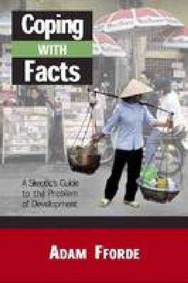 Coping with Facts: A Skeptic's Guide to the Problem of Development (Hardback)
