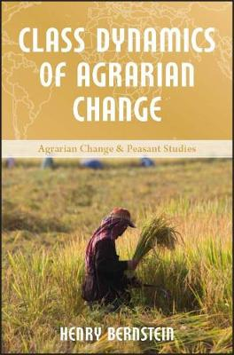 Class Dynamics of Agrarian Change (Paperback)