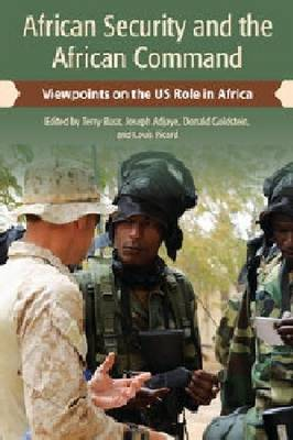 African Security and the African Command: Viewpoints on the US Role in Africa (Hardback)