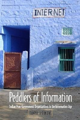 Peddlers of Information: Indian NGOs in the Information Age (Hardback)