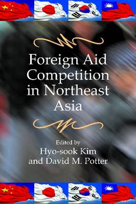 Foreign Aid Competition in Northeast Asia (Hardback)