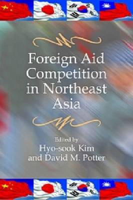 Foreign Aid Competition in Northeast Asia (Paperback)