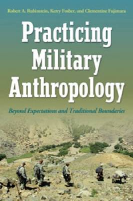 Practicing Military Anthropology: Beyond Expectations and Traditional Boundaries (Hardback)