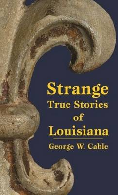 Strange True Stories of Louisiana (Paperback)