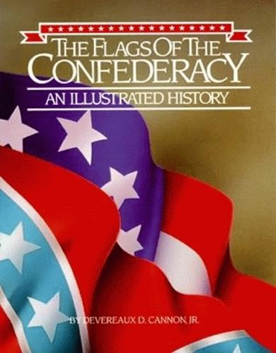 Flags of the Confederacy, The: An Illustrated History (Paperback)