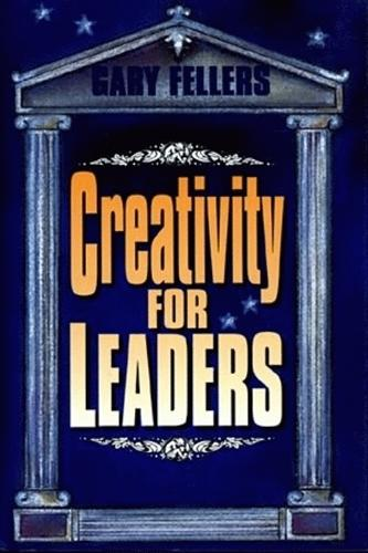 Creativity for Leaders (Hardback)