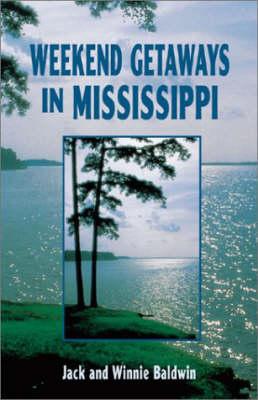Weekend Getaways in Mississippi (Paperback)